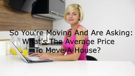 Average Price To Move A House